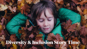Diversity & Inclusion Story Time
